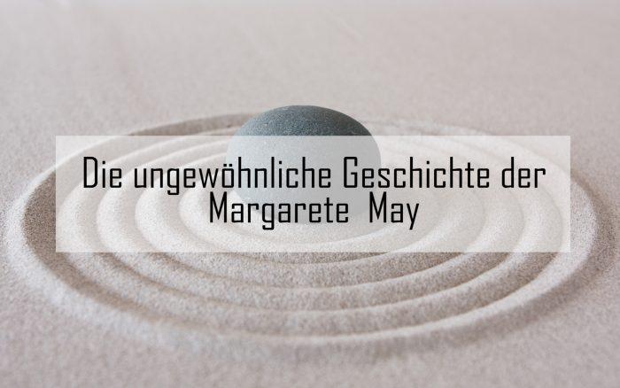 Die ungewöhnliche Geschichte der Margarete May